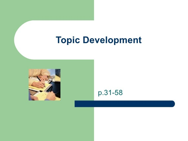 Topic Development p.31-58