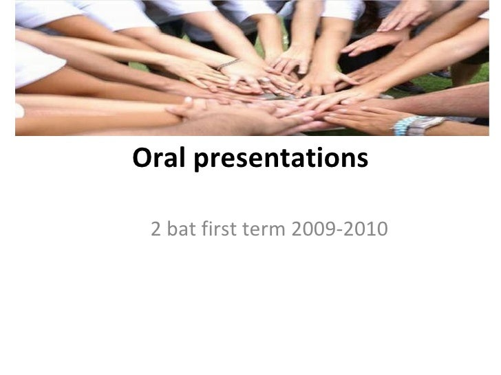 Oral presentations 2 bat first term 2009-2010