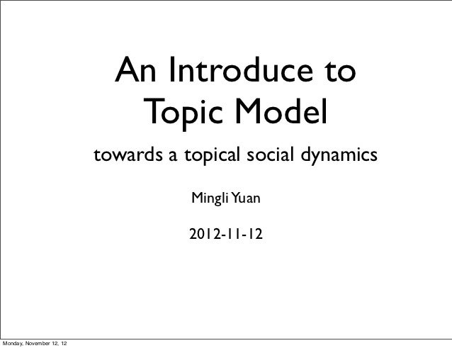 An Introduce to                             Topic Model                          towards a topical social dynamics        ...