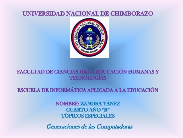 UNIVERSIDAD NACIONAL DE CHIMBORAZO  FACULTAD DE CIANCIAS DE LA EDUCACIÓN HUMANAS Y TECNOLOGÍAS ESCUELA DE INFORMÁTICA APLI...