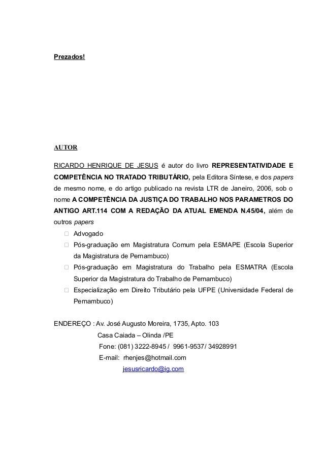 Prezados! AUTOR RICARDO HENRIQUE DE JESUS é autor do livro REPRESENTATIVIDADE E COMPETÊNCIA NO TRATADO TRIBUTÁRIO, pela Ed...