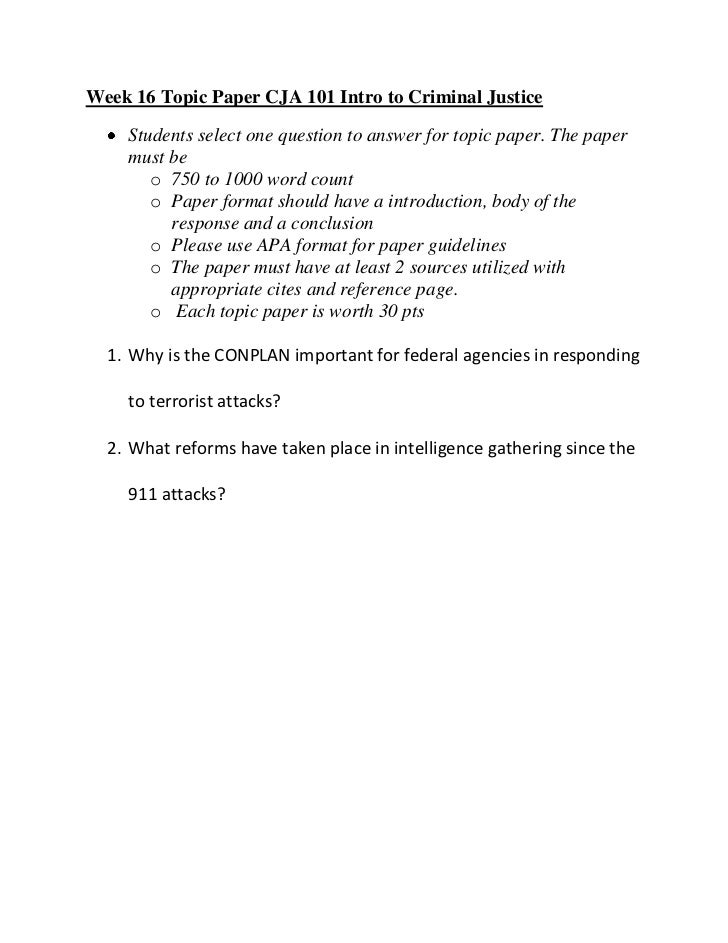 Week 16 Topic Paper CJA 101 Intro to Criminal Justice    Students select one question to answer for topic paper. The paper...