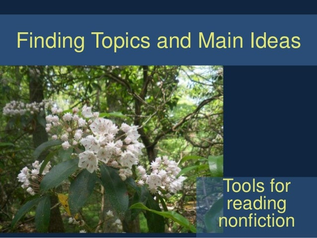 Finding Topics and Main Ideas                    Tools for                     reading                    nonfiction