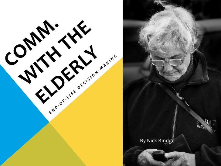 Comm with the Elderly: end-of-life decision-making