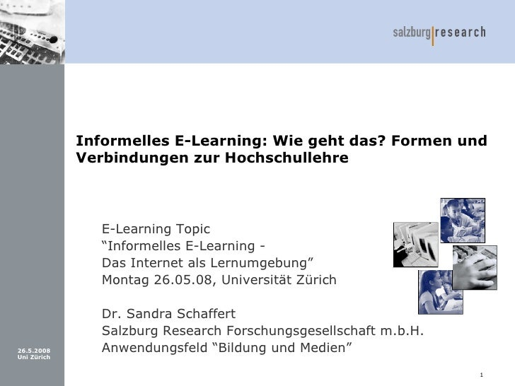 Informelles E-Learning: Wie geht das? Formen und              Verbindungen zur Hochschullehre                    E-Learnin...