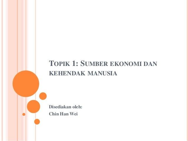 HBSS2203 Perkembangan Ekonomi Asas Topik 1 sumber ekonomi dan kehendak manusia