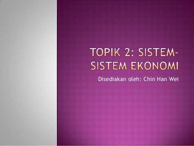 HBSS2203 Perkembangan Ekonomi Asas Topik 2 sistem sistem ekonomi