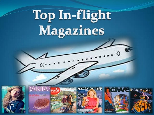 In-flight magazines are free magazinesdistributed by the airline companyinside the aircraft. Whether you are afrequent fly...