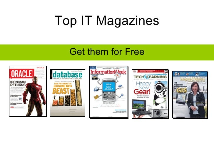 Top IT Magazines <ul><li>Get them for Free </li></ul>