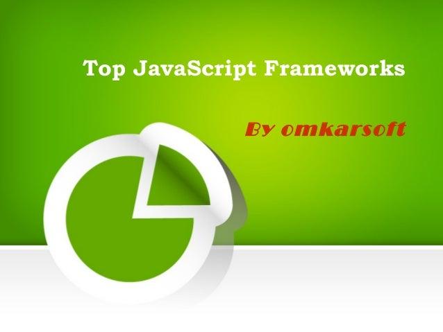 Top JavaScript Frameworks By omkarsoft