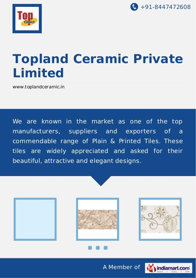 +91-8447472608  Topland Ceramic Private Limited www.toplandceramic.in  We are known in the market as one of the top manufa...