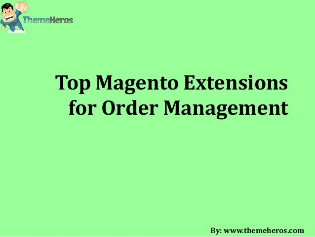 Top Magento Extensions for Order Management