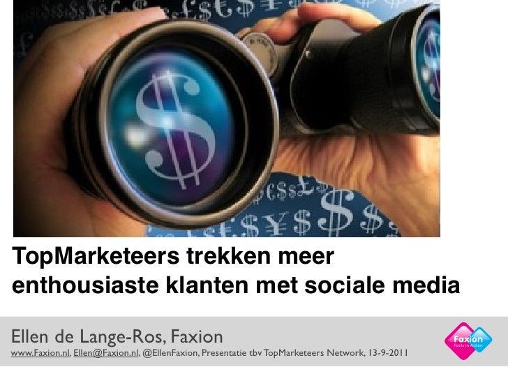 TopMarketeers trekken meerenthousiaste klanten met sociale mediaEllen de Lange-Ros, Faxion                                ...