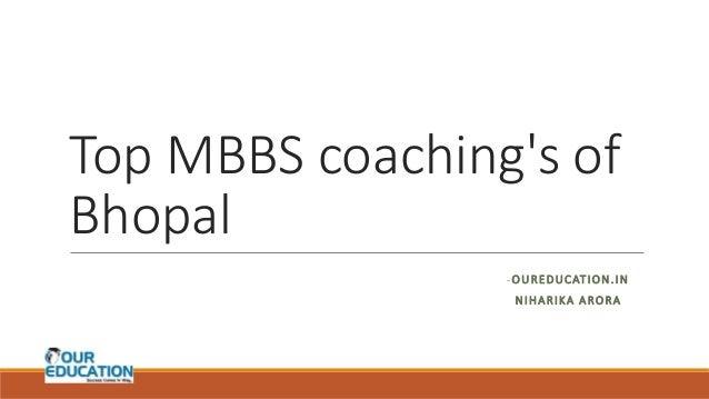 Top MBBS coaching's of Bhopal -OUREDUCATION.IN NIHARIKA ARORA