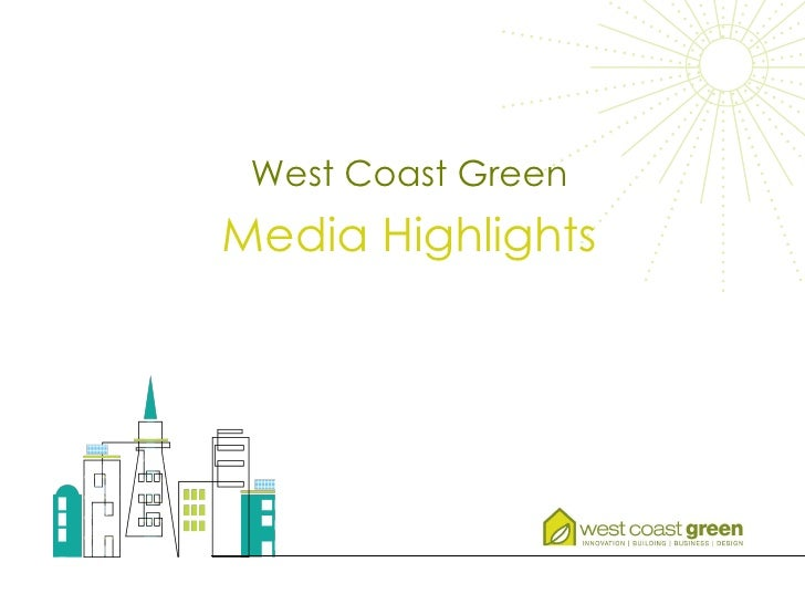 West Coast Green Media Highlights