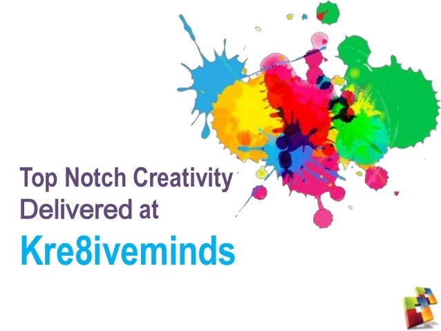 Top Notch Creativity Delivered at Kre8iveminds