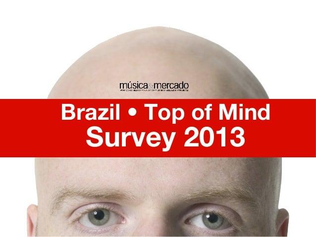 Brazil • Top of Mind Survey 2013 1 Thursday, June 27, 13