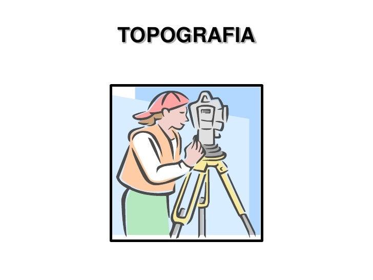 TOPOGRAFIA<br />