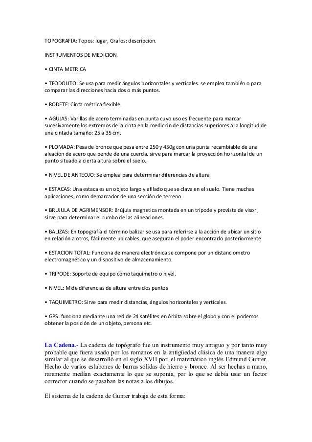 TOPOGRAFIA: Topos: lugar, Grafos: descripción.INSTRUMENTOS DE MEDICION.• CINTA METRICA• TEODOLITO: Se usa para medir ángul...