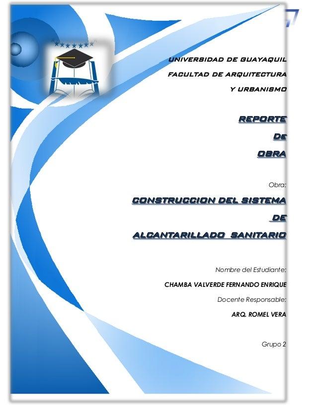 UNIVERSIDAD DE GUAYAQUIL FACULTAD DE ARQUITECTURA Y URBANISMO RRREEEPPPOOORRRTTTEEE DDDeee OOOBBBRRRAAA Obra: CCCOOONNNSSS...