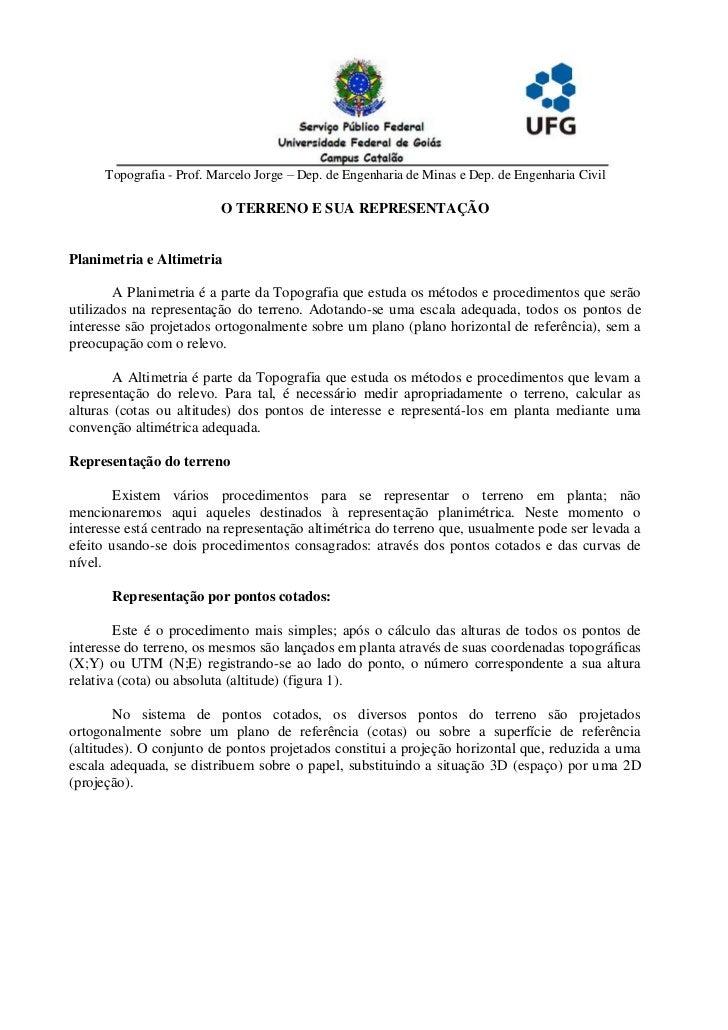 Topografia - Prof. Marcelo Jorge – Dep. de Engenharia de Minas e Dep. de Engenharia Civil                          O TERRE...