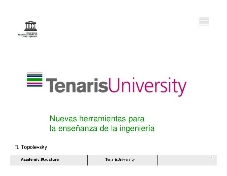 Raúl Topolevsky, Tenaris University