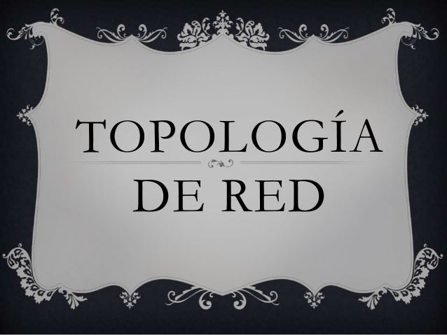 TOPOLOGÍA DE RED