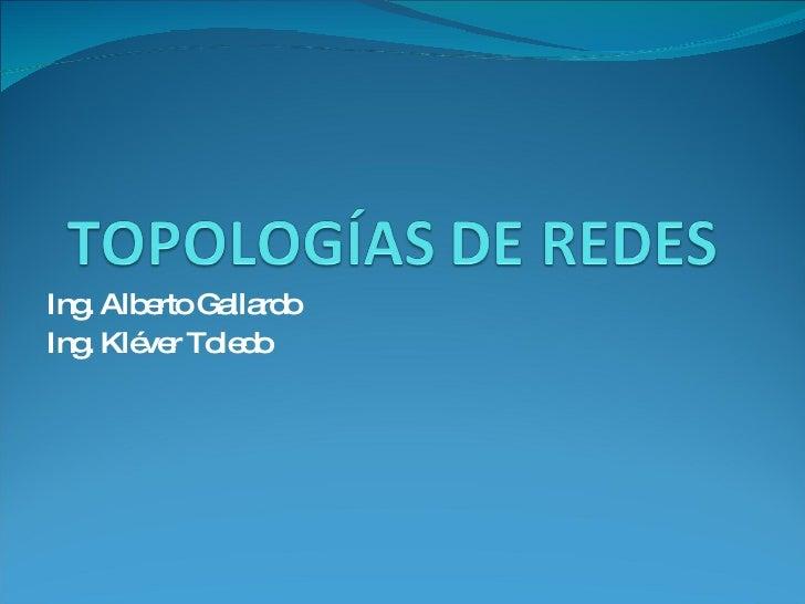 Ing. Alberto Gallardo Ing. Kléver Toledo