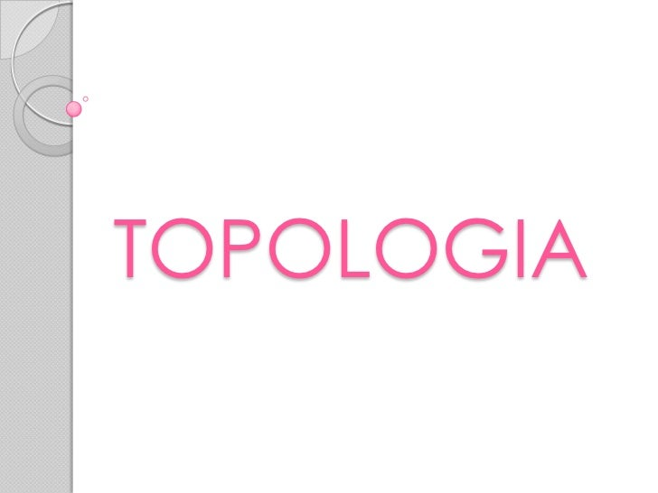 TOPOLOGIA<br />