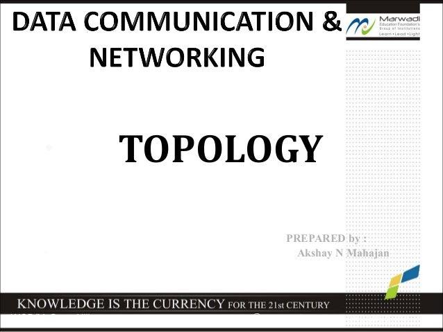 • TOPOLOGY PREPARED by : • Akshay N Mahajan WCB/McGraw-Hill © The McGraw-Hill Companies, Inc., 1998