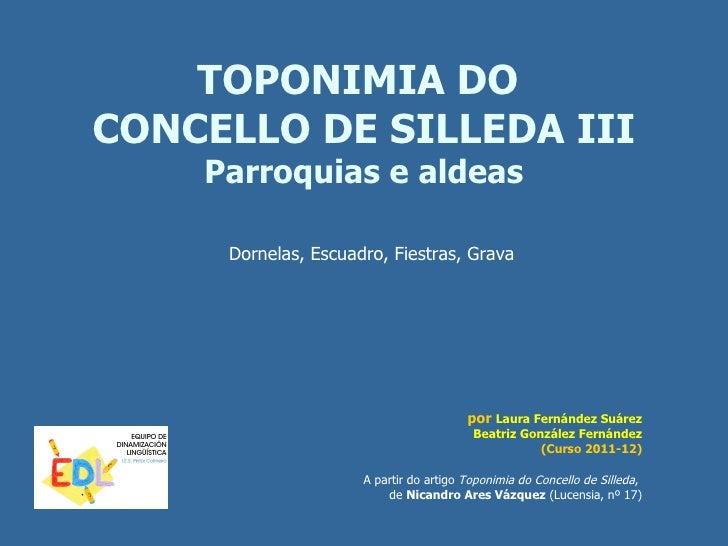 Toponimia de silleda iii (dornelas, escuadro, fiestras, grava)