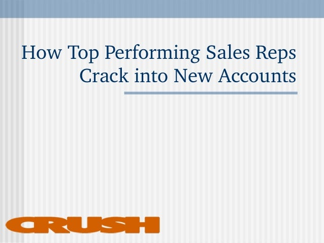 How Top Performing Sales Reps  Crack into New Accounts