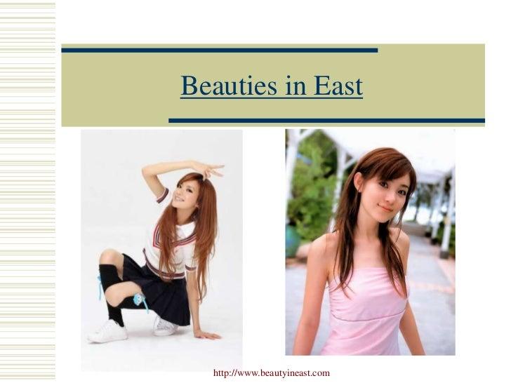 Beauties in East  http://www.beautyineast.com