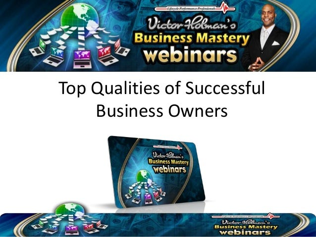 Victor Holman - Top Qualities of Successful Business Owners (Video)