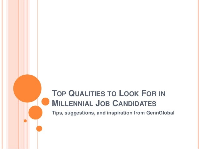Top Qualities To Look For In Millennial job candidates ...
