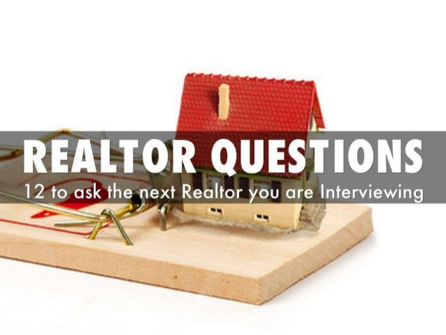 Top questions to ask a real estate agent when interviewing