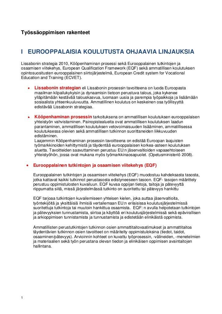 Työssäoppimisen rakenteetI EUROOPPALAISIA KOULUTUSTA OHJAAVIA LINJAUKSIALissabonin strategia 2010, Kööpenhaminan prosessi ...