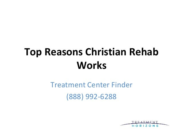 Top Reasons Christian Rehab Works