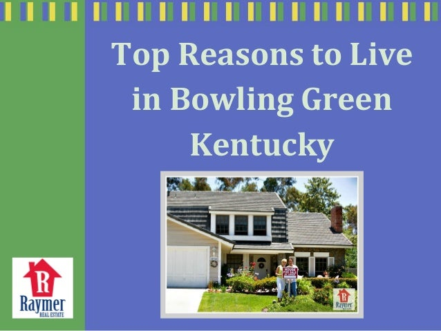 Top Reasons To Live In Bowling Green Kentucky