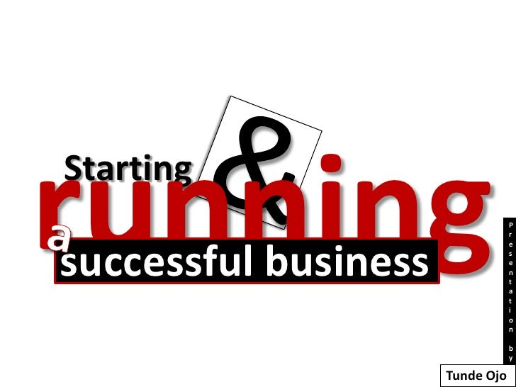 Starting and Running a Business