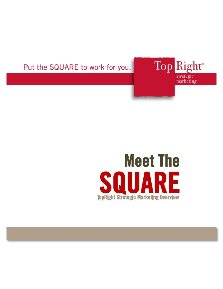 Meet The  SQUARE TopRight Strategic Marketing Overview
