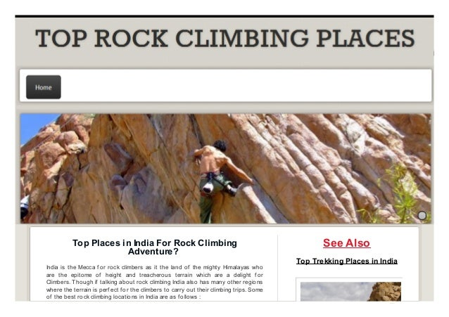 Top Places in India For Rock Climbing Adventure? India is the Mecca f or rock climbers as it the land of the mighty Himala...