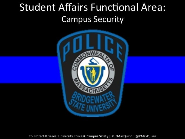 Student Affairs Func0onal Area:                                  Campus Security   To Protect & Serve: ...