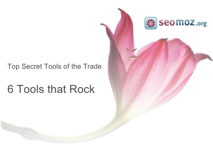Top Secret Tools of the Trade 6 Tools that Rock