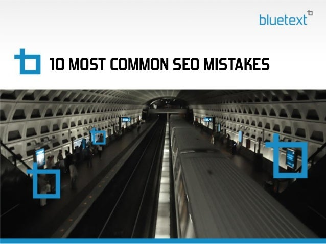Top Search Engine Optimization Mistakes - From the Digital Marketing Experts at Bluetext