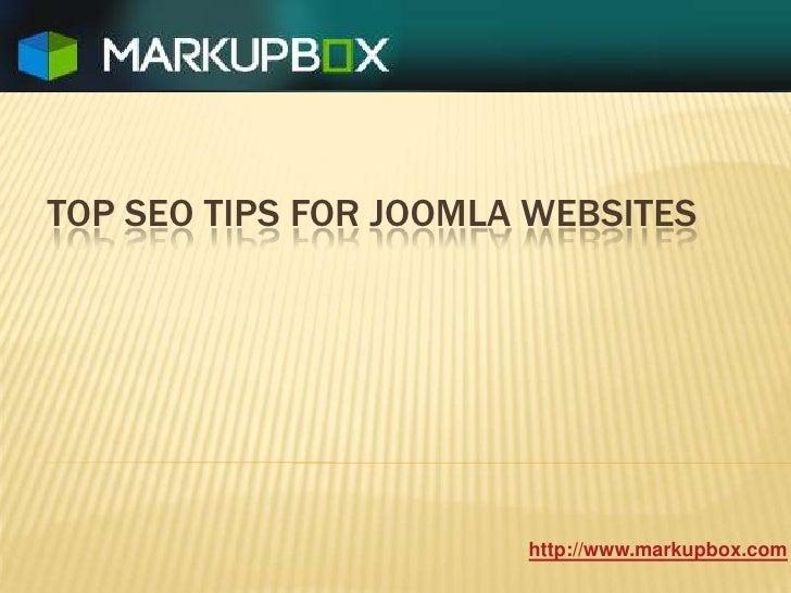 Top Seo Tips For Joomla Websites<br />http://www.markupbox.com<br />