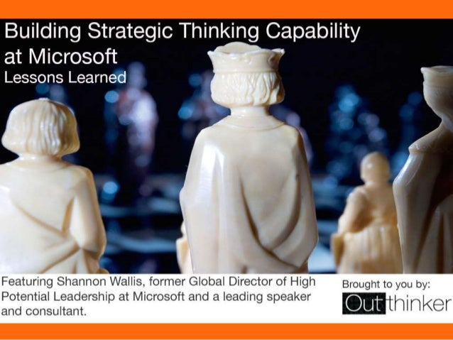 Building Strategic Thinking Capacity at Microsoft - Lesson Learned
