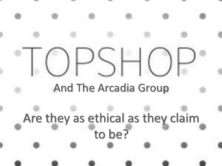 Topshop and the arcadia group