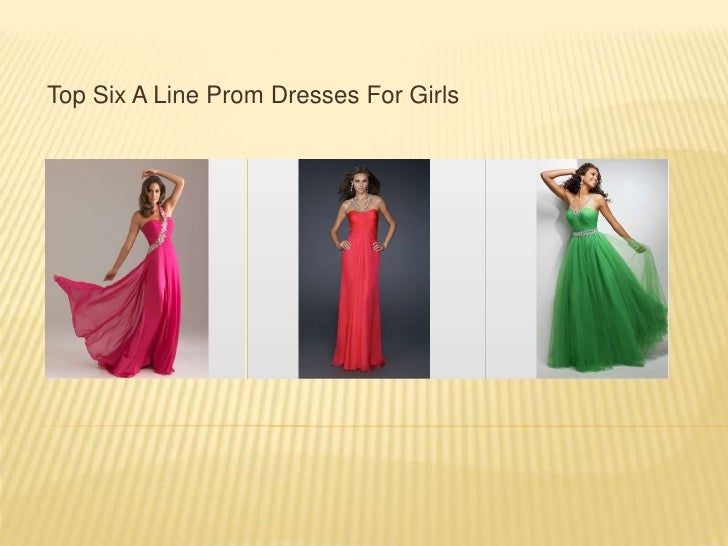 Top six a line prom dresses for girls