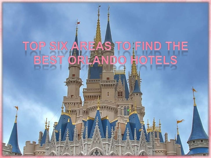 Top Six Areas to Find the Best Orlando Hotels<br />